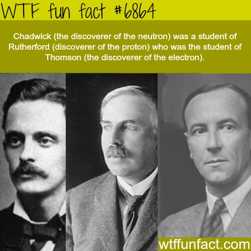 Chadwick, Rutherford, and Thomson - WTF fun fact