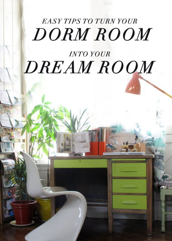 Dream Dorm Room: TURN YOUR DORM ROOM INTO YOUR DREAM ROOM