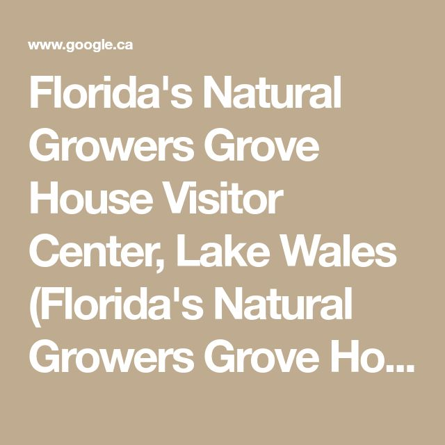 Florida's Natural Growers Grove House Visitor Center, Lake Wales (Florida's Natural Growers Grove House Visitor Center, Lake Wales - Google Search