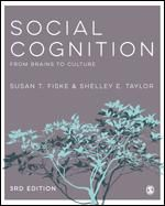 Fiske, S.T. and S.E. Taylor  2016 Social Cognition: From Brains to Culture. Third Edition. Sage Publications, London.