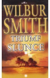 Triumf slunce -  Wilbur Smith #alpress #wilbursmith #bestseller #knihy #román