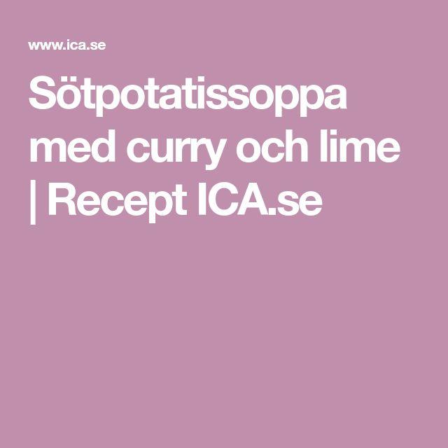 Sötpotatissoppa med curry och lime   Recept ICA.se