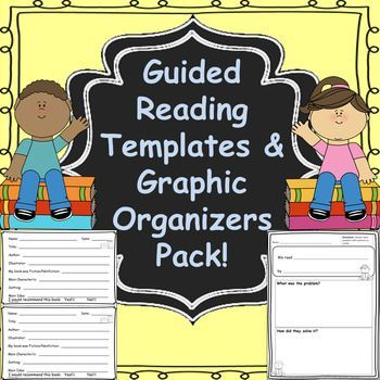 Essential Guided Reading Templates & Graphic Organizers!