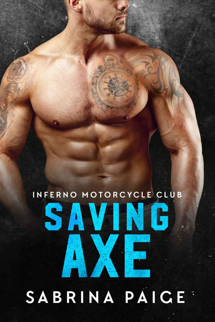 Saving Axe (inferno Motorcycle Club Book 2), By Sabrina Paige