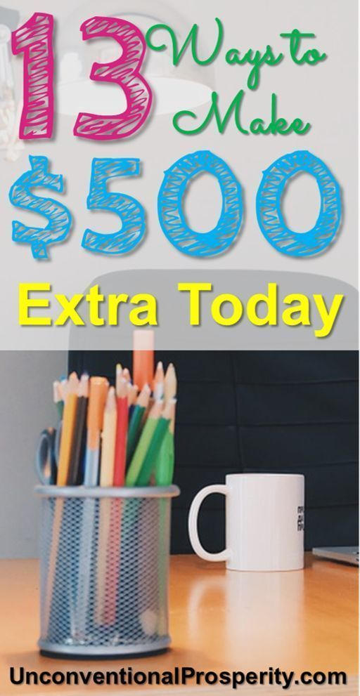 13 Ways to Make an Extra $500 Fast Today – Making Money