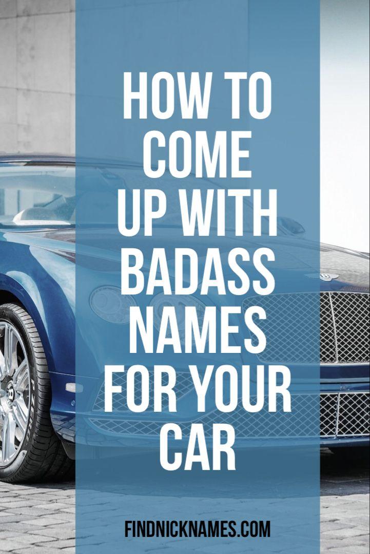 Badass Car Nicknames 550 Badass Names For Cars Find Nicknames In 2021 Badass Names Badass Car Nicknames Badass