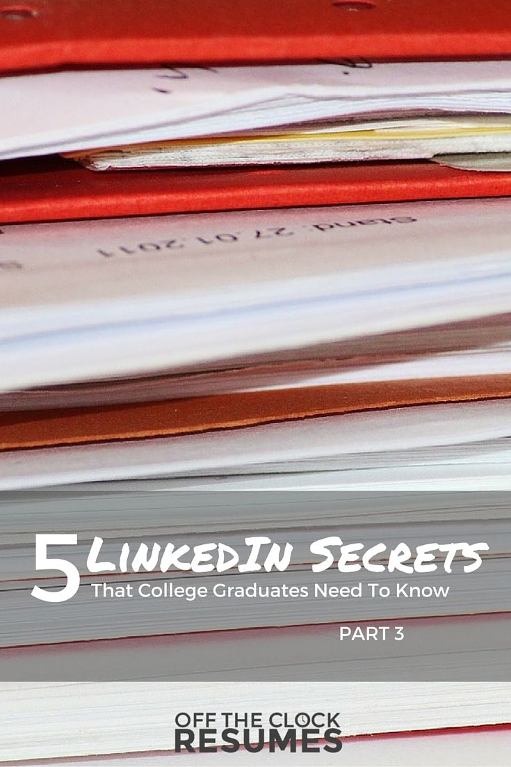 5 LinkedIn Secrets That College Graduates Need