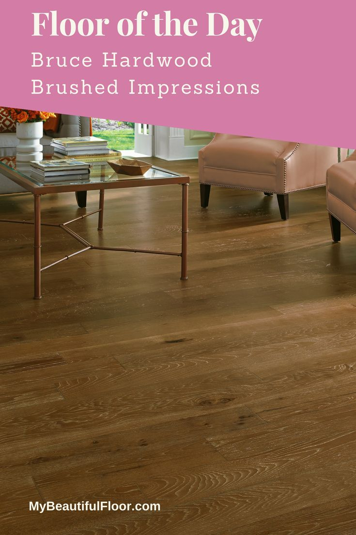 Everything You Need to Know to Buy Flooring With Confidence Bruce Hardwood Floors