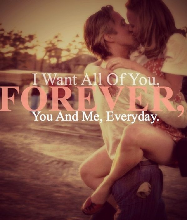 """I want all of you, forever. You and me, everyday."" lovequotes thenotebook"