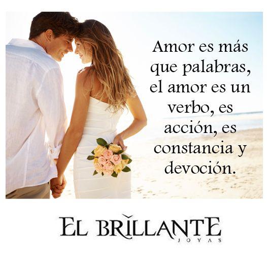 #ElBrillanteFrases Argollas de matrimonio y anillos de compromiso. http://www.elbrillantejoyeria.com