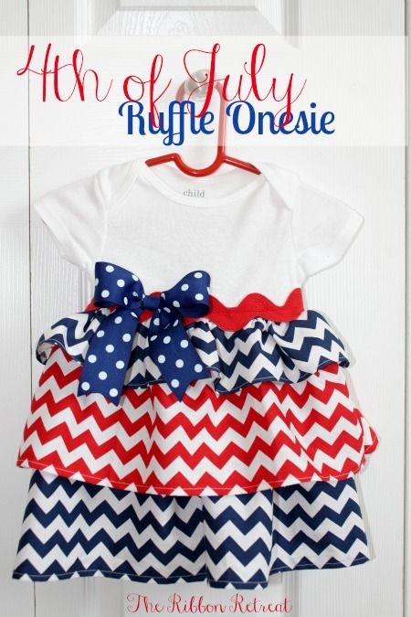 4th of July Ruffle Onesie - The Ribbon Retreat Blog. This would be very easy to make! Love the contrasting patters - the chevrons versus polka dots.