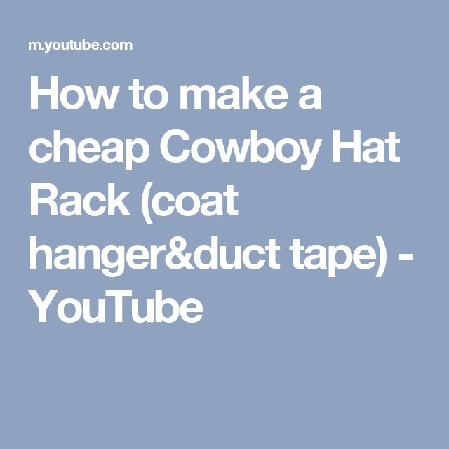 How to make a cheap Cowboy Hat Rack (coat hanger&duct tape) - YouTube