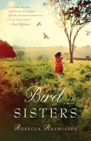 """Rebecca Rasmussen's masterfully written debut novel """"The Bird Sisters"""" is full of hope and beauty, heartbreak and sacrifice, love and the power of sisterhood, and offers wonderful surprises at every turn."""