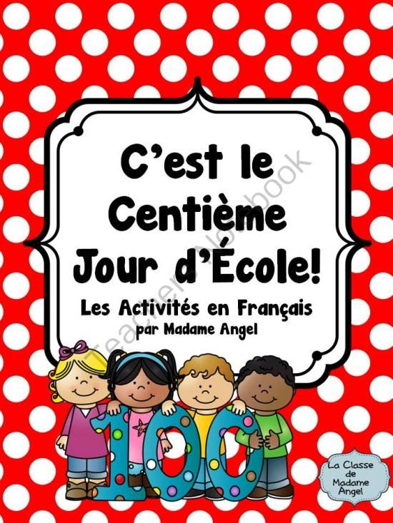 Le Centieme Jour DEcole: 100th Day of School from LaClassedeMadameAngel on TeachersNotebook.com - (29 pages) - C'est le Centi�me Jour D'�cole! Join the 100th day of school celebration with this French package of activities for the Immersion or Core French classroom!