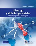 Dalessio, Fernando Liderazgo y atributos gerenciales. Una visión global estratégica. 1ª ed., 2009. ISBN e-Book:  9786073204453. Disponible en: Libros electrónicos de PEARSON