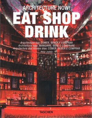 Architecture Now! Eat Shop Drink, http://www.e-librarieonline.com/architecture-now-eat-shop-drink/