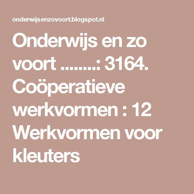 Onderwijs en zo voort ........: 3164. Coöperatieve werkvormen : 12 Werkvormen voor kleuters