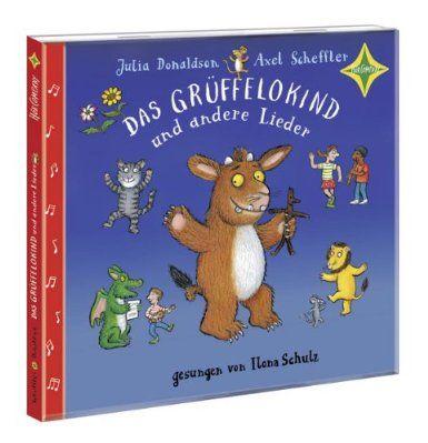 Das Grüffelokind und andere Lieder / Julia Donaldson ; Axel Scheffler. Gesungen von Ilona Schulz | Westend Kinder-CD Lieder TX 2