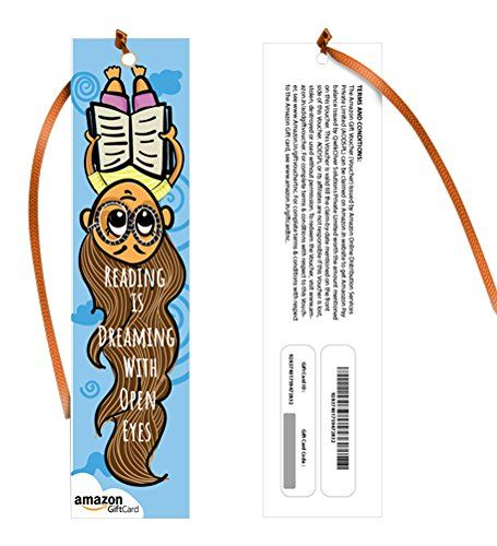 Amazon.in Gift Card - Gift a book   Bookmarks - Reading is Dreaming - Rs.500    Amazon.in Gift Card - Gift a book   Bookmarks - Reading is Dreaming - Rs.500 INR 500.00 View Details  1 of 1 people found the following review helpful   Four Stars   By  SHAISHAV J. - See all my reviews  Verified Purchase(What is this?)  This review is from: Amazon.in Gift Card - Gift a book   Bookmarks - Reading is Dreaming (Paper Gift Certificate)  Wld hve loved it if it was in card form... Look neat in card…