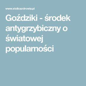 Goździki - środek antygrzybiczny o światowej popularności