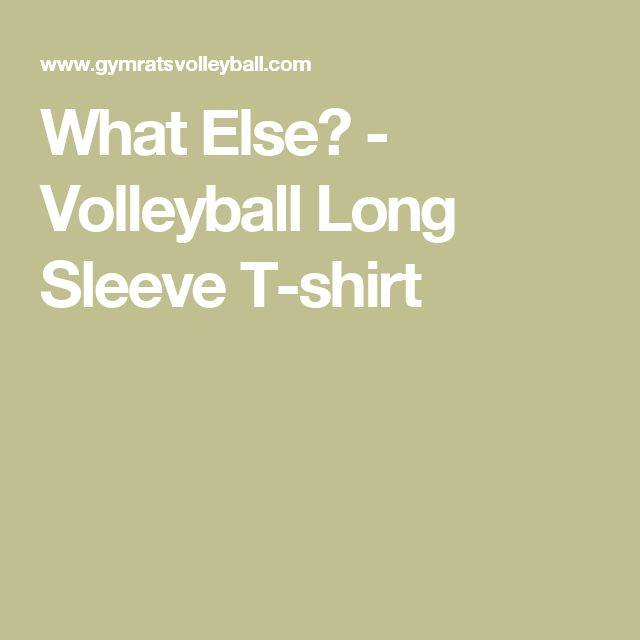 What Else? - Volleyball Long Sleeve T-shirt