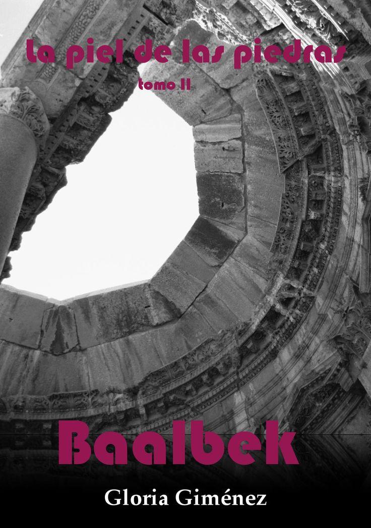 """La piel de las piedras Baalbek ©gloriagiménez 1997 2016  Tomo II. Serie de portfolios denominados """"La piel de las piedras"""". Iniciado en 1991 en Oriente Próximo y desde 1997 hasta 2009, concretamente en los países de siria, Líbano y Jordanía. Apasionada fotógrafa de la arqueología y de las culturas organiza en esta serie de Portfolios los lugares Patrimonio cultural de la Humanidad por la UNESCO. © Gloria Giménez"""