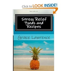 Stress Relief Foods and Recipes --- http://www.amazon.com/Stress-Relief-Foods-Recipes-Lawrence/dp/1475050224/?tag=night0b_20