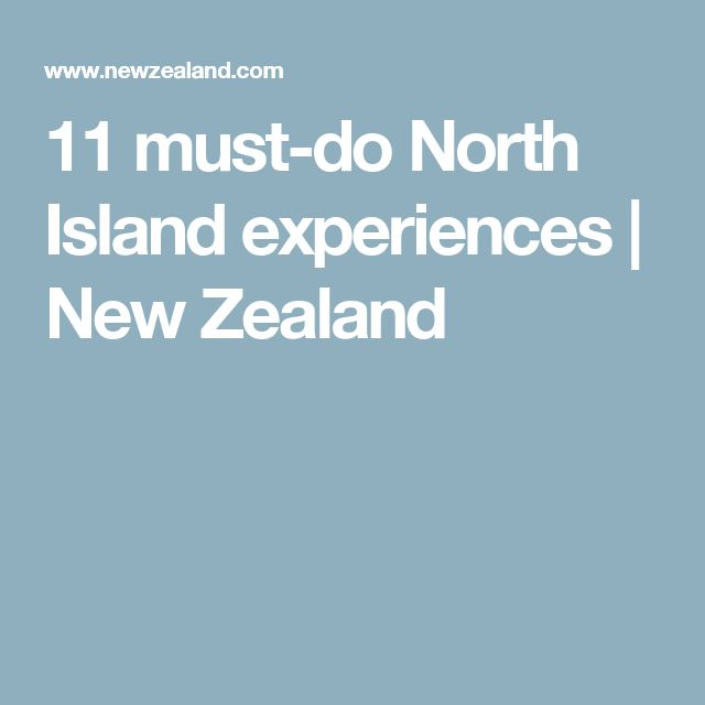 11 must-do North Island experiences | New Zealand