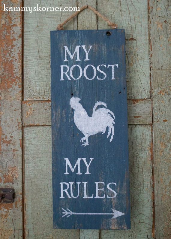 My Roost My Rules Chicken Sign on Barn Wood  $14