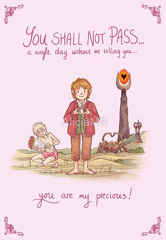 You shall not pass a single day without me telling you, you are my precious! - LOTR Valentine - sweet! (by AliciaMB on Redbubble.com)