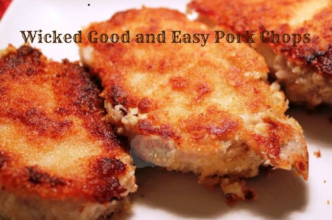 Wicked Good and Easy Pork Chops