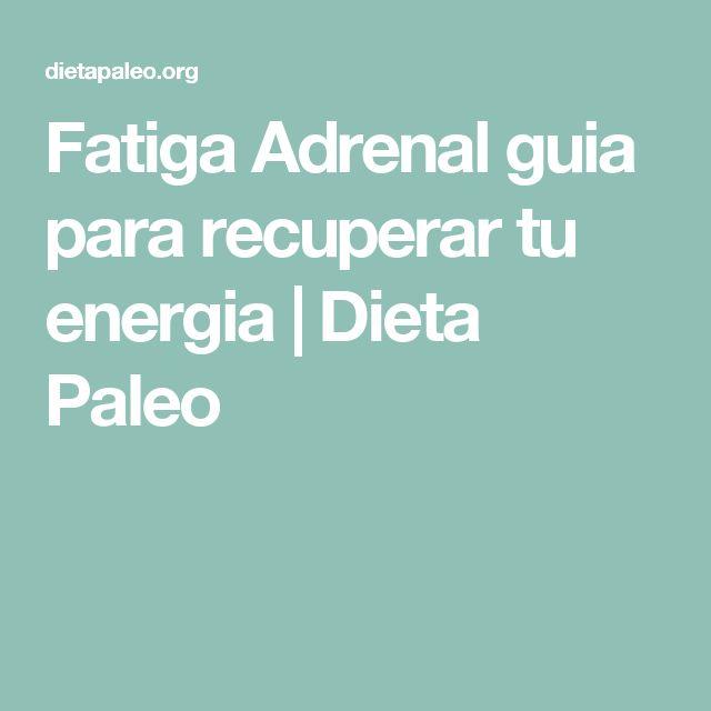 Fatiga Adrenal guia para recuperar tu energia | Dieta Paleo
