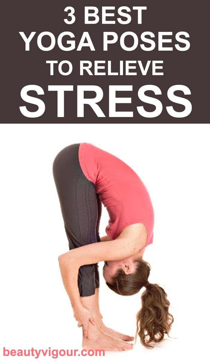 3 Best Yoga Poses To Relieve Stress Cool Yoga Poses Yoga Poses Hard Yoga Poses