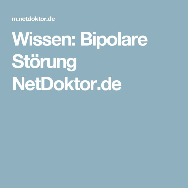 Wissen: Bipolare Störung NetDoktor.de