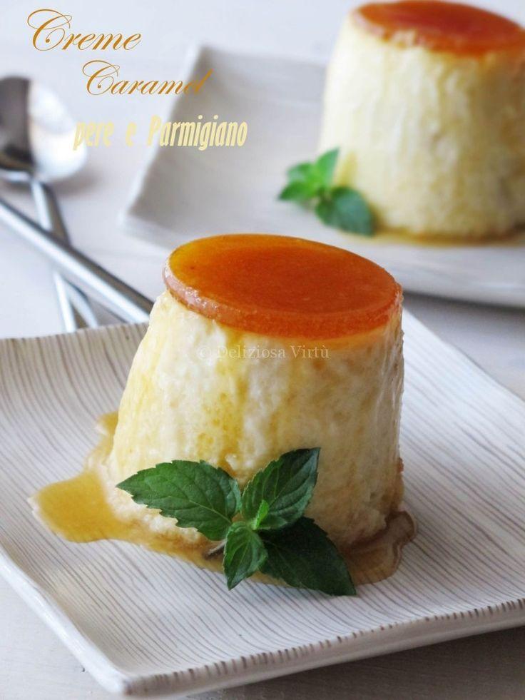 Creme caramel pere e Parmigiano Reggiano
