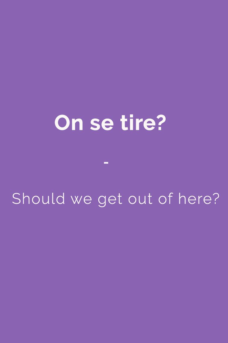 On se tire? - Should we get out of here? Get a copy of French Slang essentials here: https://store.talkinfrench.com/product/french-slang-essential/