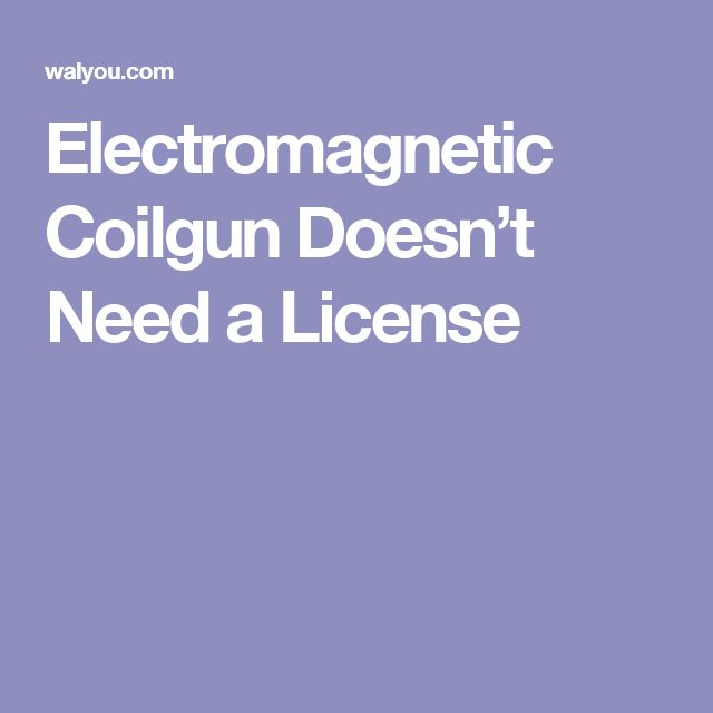 Electromagnetic Coilgun Doesn't Need a License