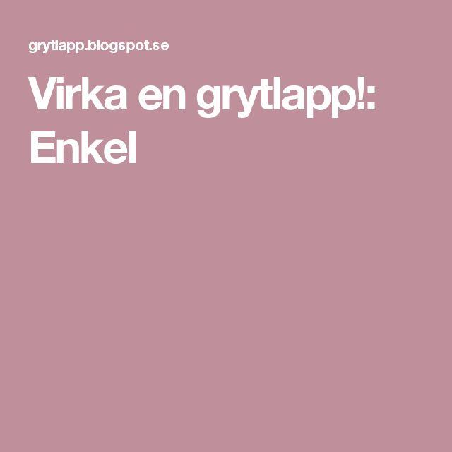 Virka en grytlapp!: Enkel