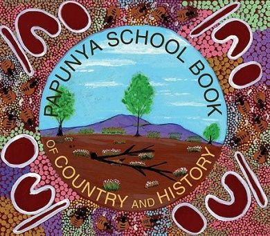 (Own) The Papunya School Book of Country and History