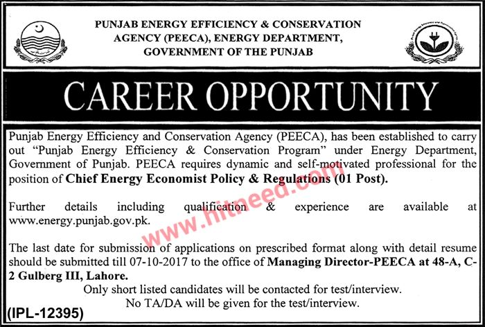 Punjab Energy Efficiency & Conservation Agency (PEECA) Energy Department Government of The Punjab Career Opportunity   Government Of Punjab. PEECA requires dynamic and self-motivated professional for the position of following:   Chief Energy Economist Policy & Regulations (01)  Last Date to Apply: Oct 07, 2017 Newspaper:   #Energy Sector Jobs