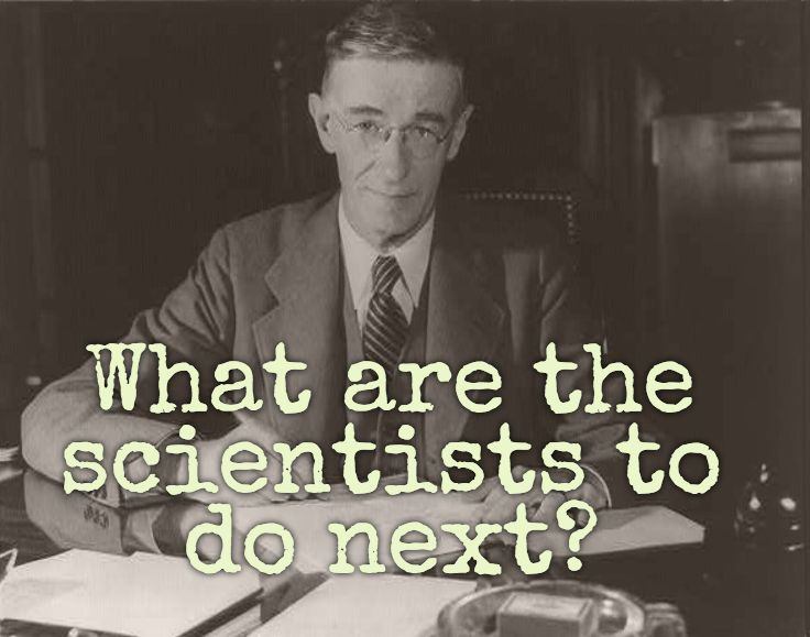 Vannevar Bush described most of the computers and networking we use today, in 1945.