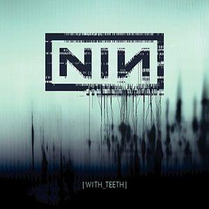 Nine Inch Nails - With Teeth [album]