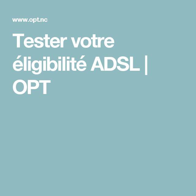 Tester votre éligibilité ADSL   OPT