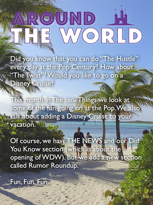"Take a trip around the World. The Disney World that is. Look at THE NEWS, check out the Hustle and the Twist, take a Disney Cruise and lots more. ""Come on Baby ..."""
