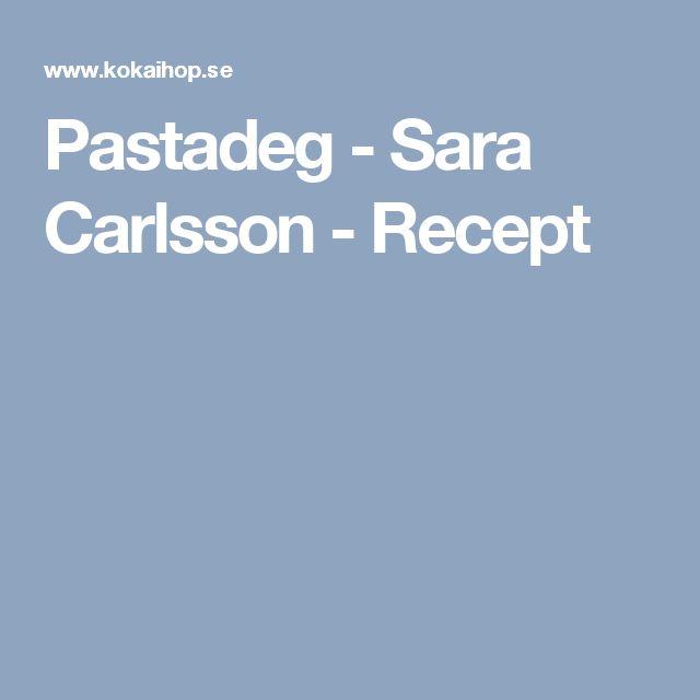 Pastadeg - Sara Carlsson - Recept