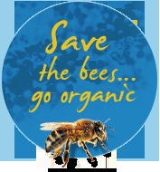 We say to save the bees, GO ORGANIC