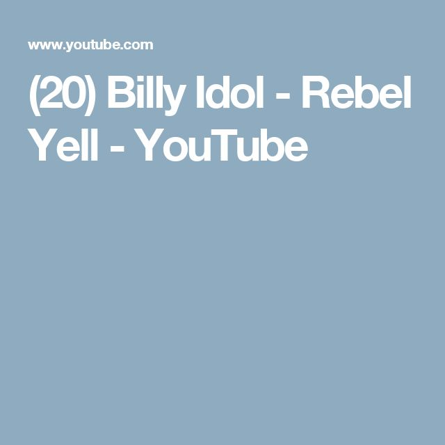(20) Billy Idol - Rebel Yell - YouTube