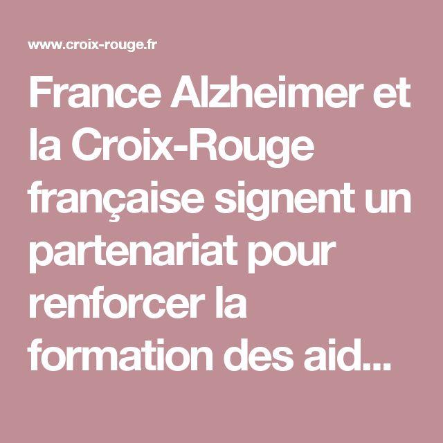 France Alzheimer et la Croix-Rouge française signent un partenariat pour renforcer la formation des aidants et des bénévoles - Croix-Rouge française