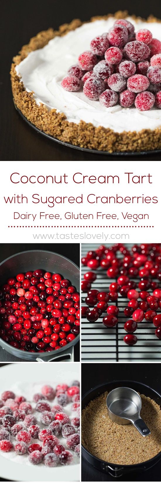Coconut Cream Tart with Sugared Cranberries - Dairy Free, Vegan, Gluten Free and so simple and delicious!