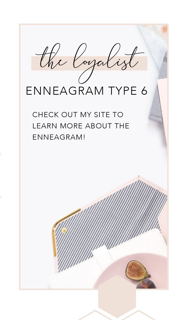 Know your Enneagram type Enneagram type 6 often feel anxious